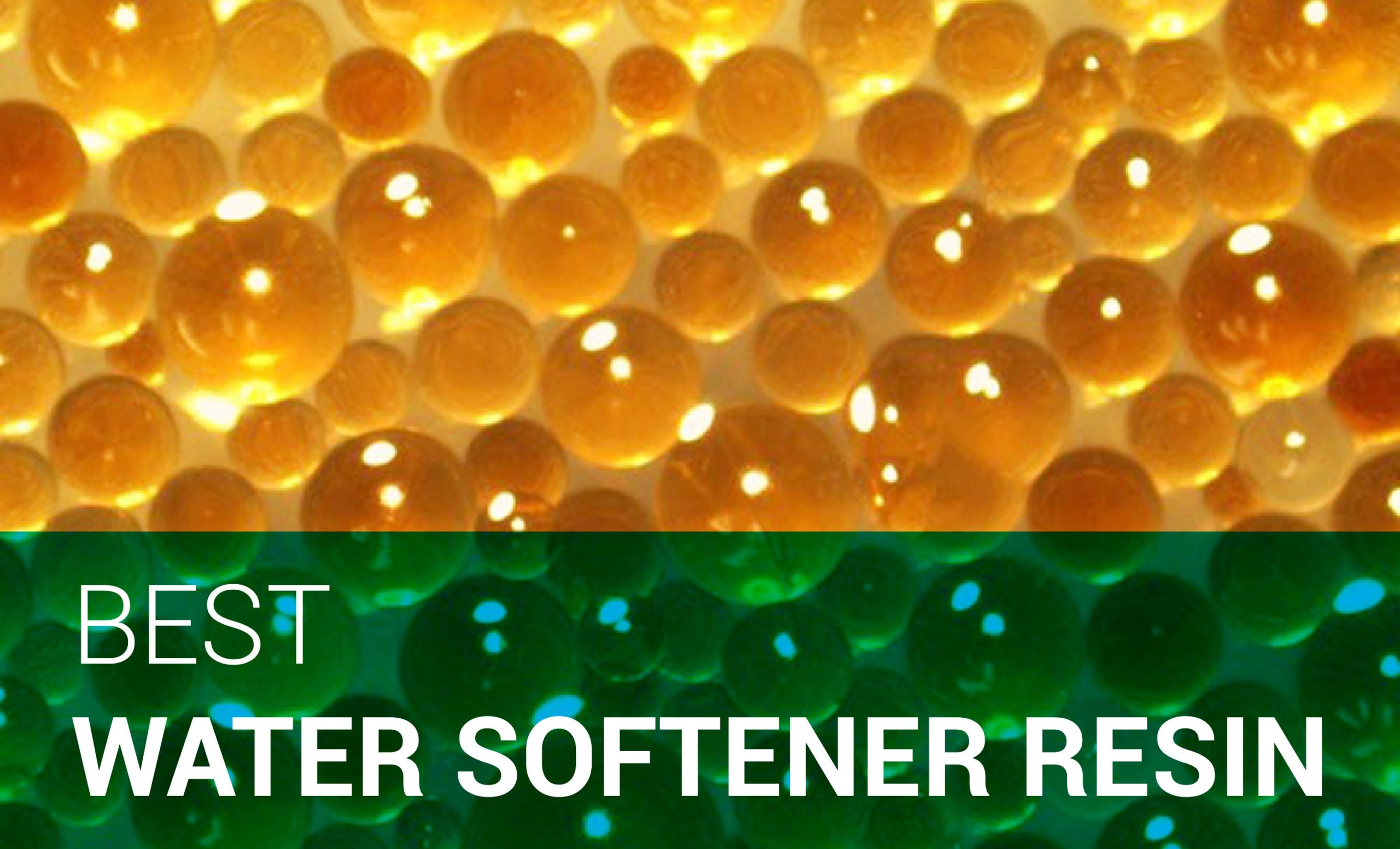Best Water Softener Resin